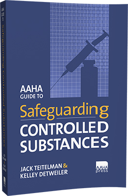 AAHA Guide to Safeguarding Controlled Substances